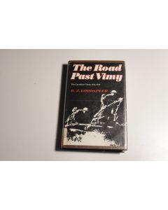 The Road Past Vimy: The Canadian Corps 1914-1918